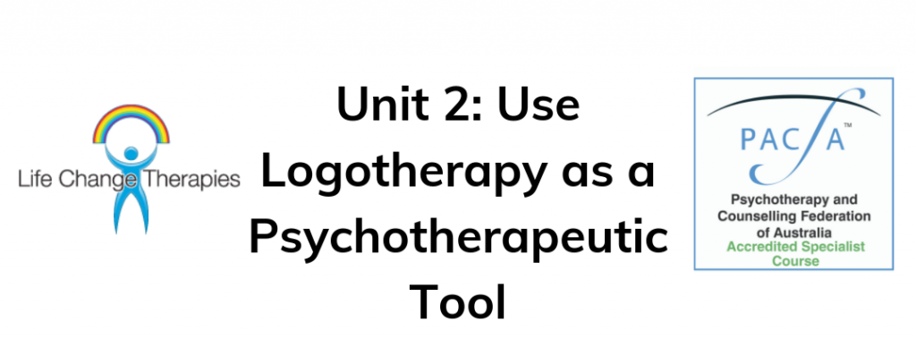 Unit-2-Use-Logotherapy-as-a-Psychotherapeutic-Tool
